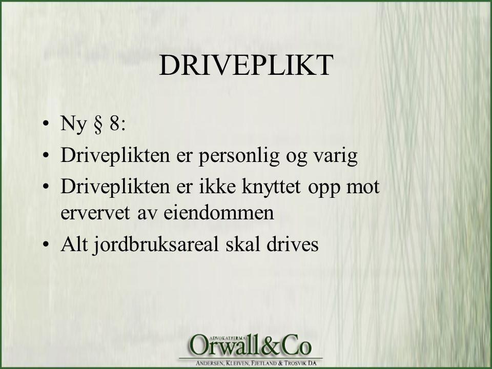 DRIVEPLIKT Ny § 8: Driveplikten er personlig og varig