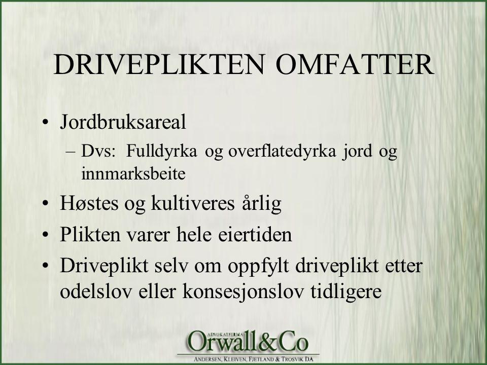 DRIVEPLIKTEN OMFATTER