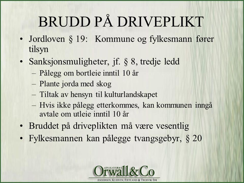 BRUDD PÅ DRIVEPLIKT Jordloven § 19: Kommune og fylkesmann fører tilsyn