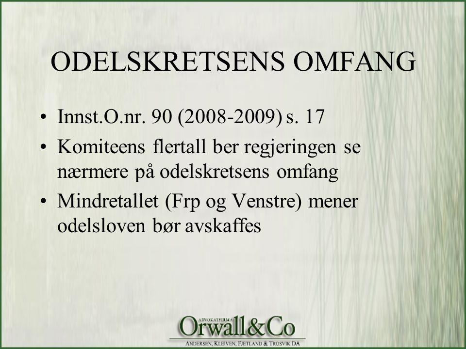 ODELSKRETSENS OMFANG Innst.O.nr. 90 (2008-2009) s. 17