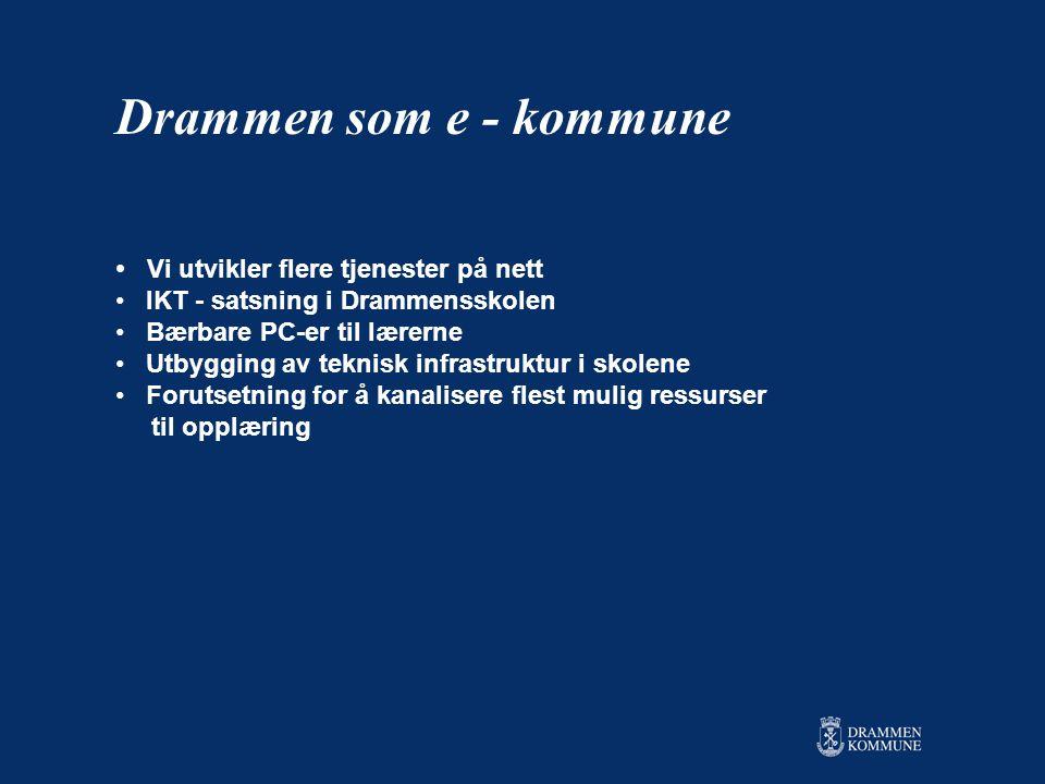 Drammen som e - kommune Vi utvikler flere tjenester på nett