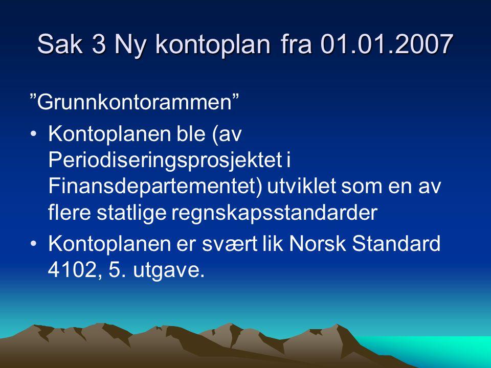 Sak 3 Ny kontoplan fra 01.01.2007 Grunnkontorammen