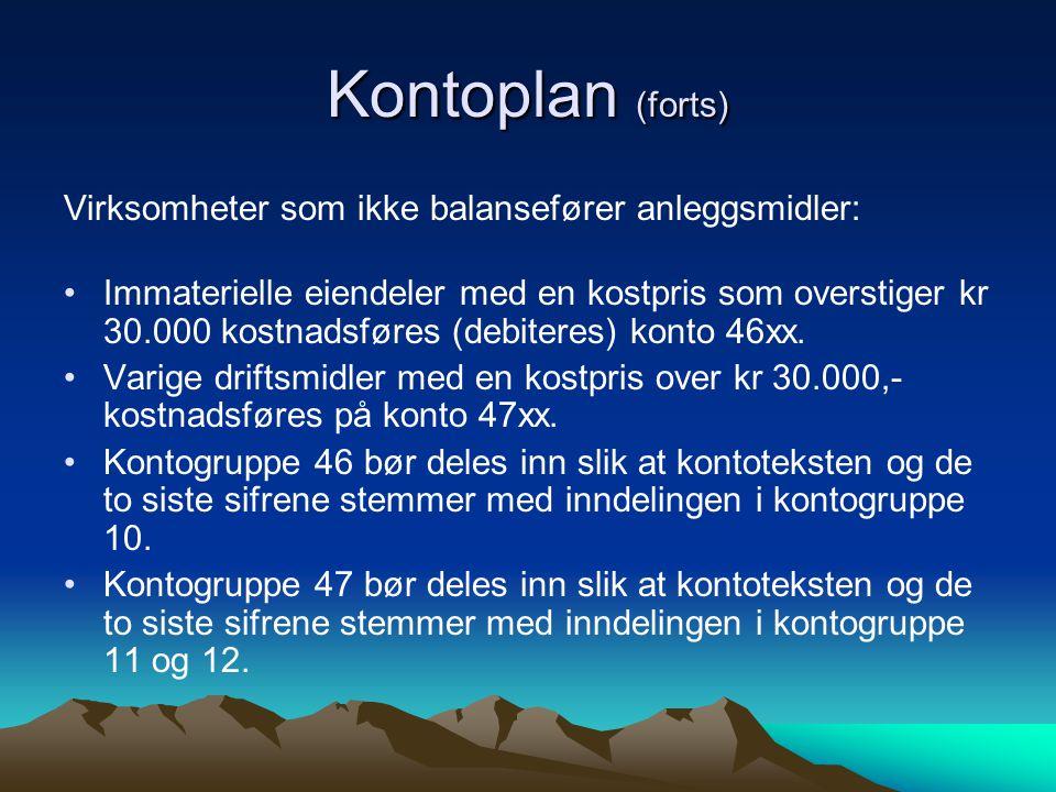 Kontoplan (forts) Virksomheter som ikke balansefører anleggsmidler: