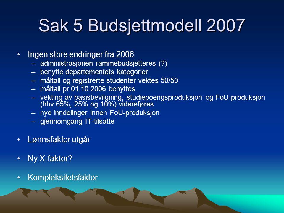 Sak 5 Budsjettmodell 2007 Ingen store endringer fra 2006
