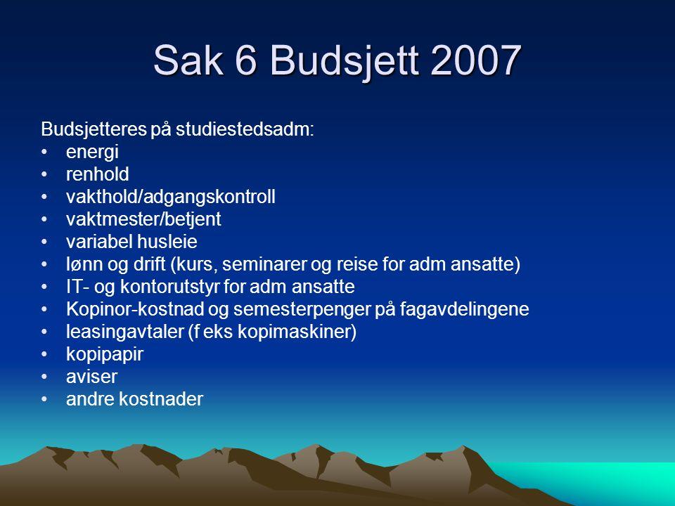 Sak 6 Budsjett 2007 Budsjetteres på studiestedsadm: energi renhold