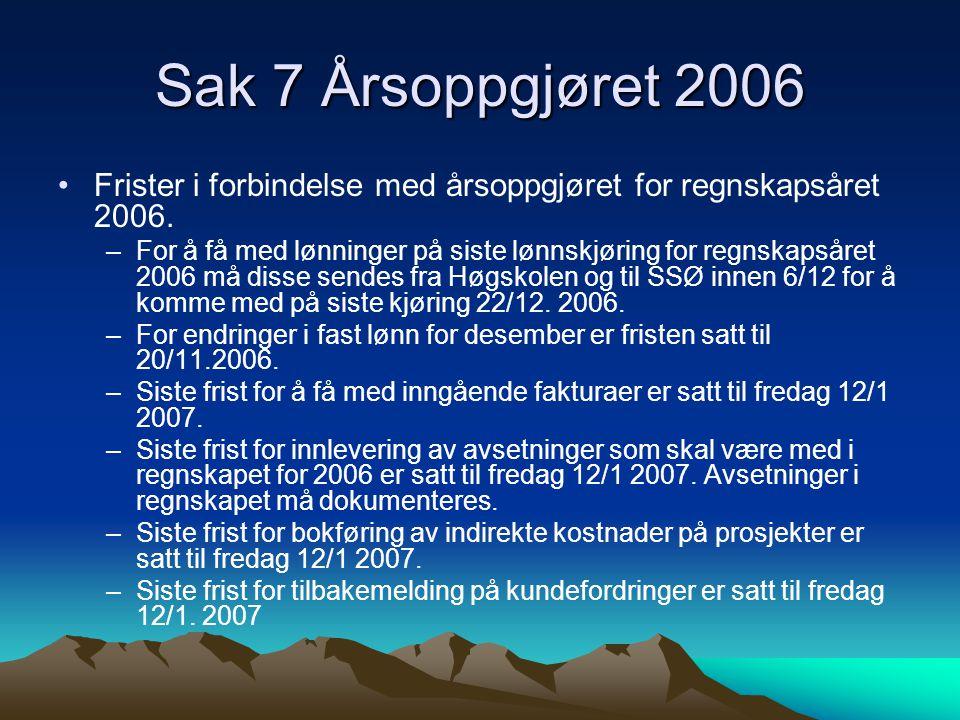 Sak 7 Årsoppgjøret 2006 Frister i forbindelse med årsoppgjøret for regnskapsåret 2006.