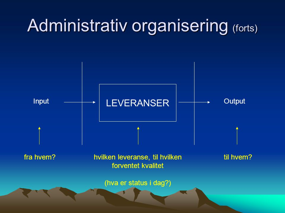 Administrativ organisering (forts)