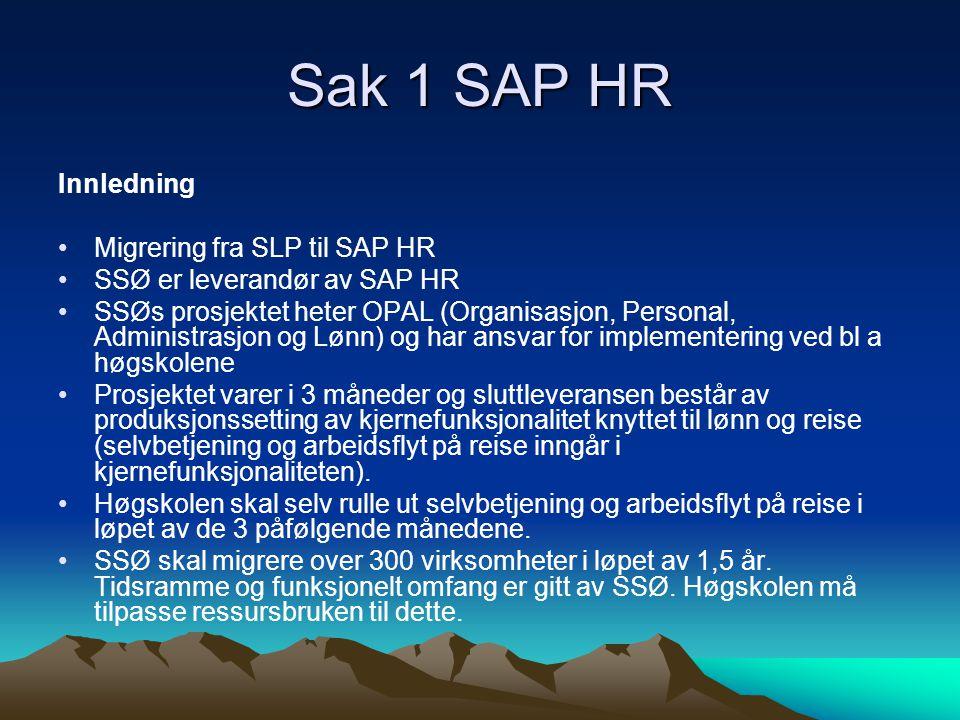 Sak 1 SAP HR Innledning Migrering fra SLP til SAP HR