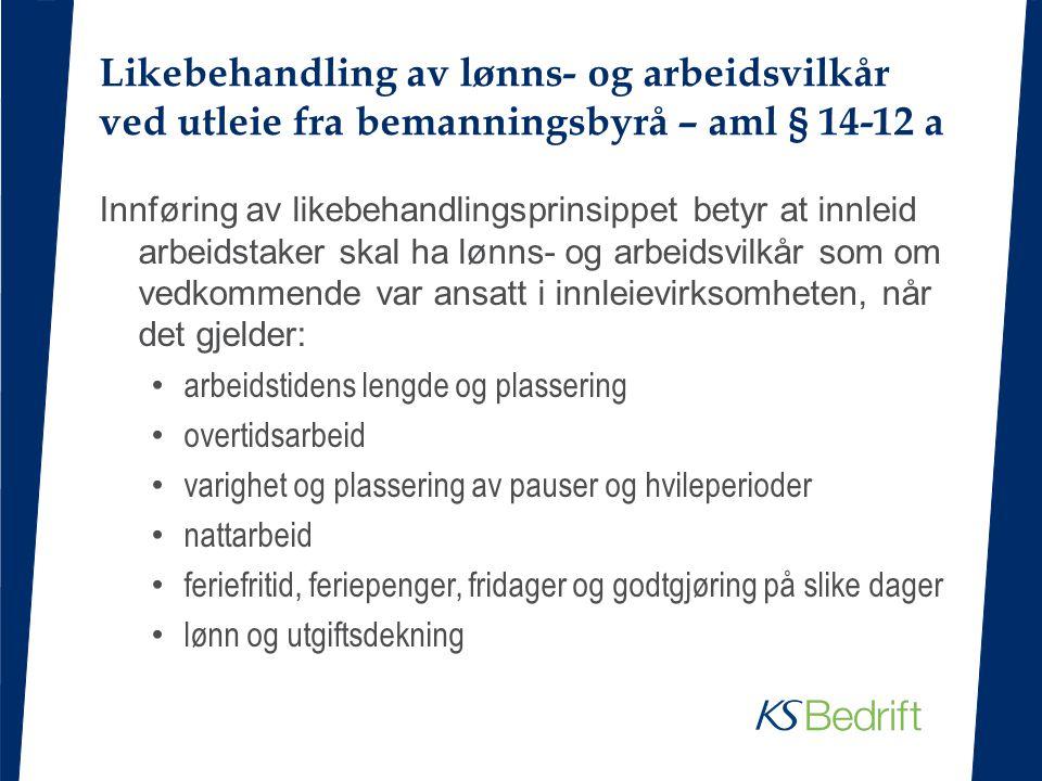 Likebehandling av lønns- og arbeidsvilkår ved utleie fra bemanningsbyrå – aml § 14-12 a