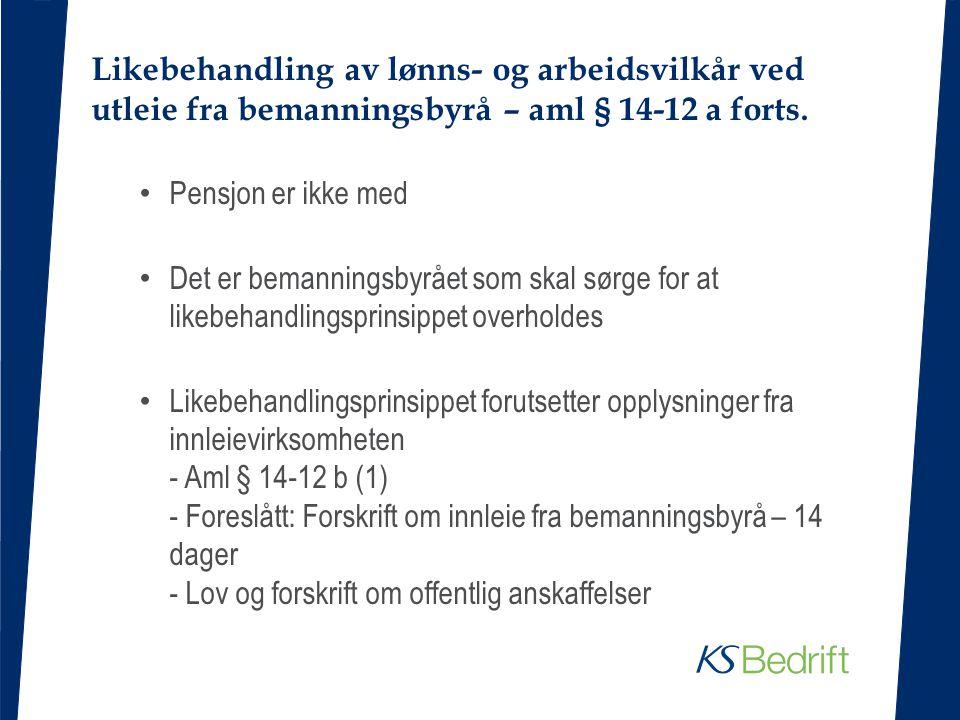 Likebehandling av lønns- og arbeidsvilkår ved utleie fra bemanningsbyrå – aml § 14-12 a forts.