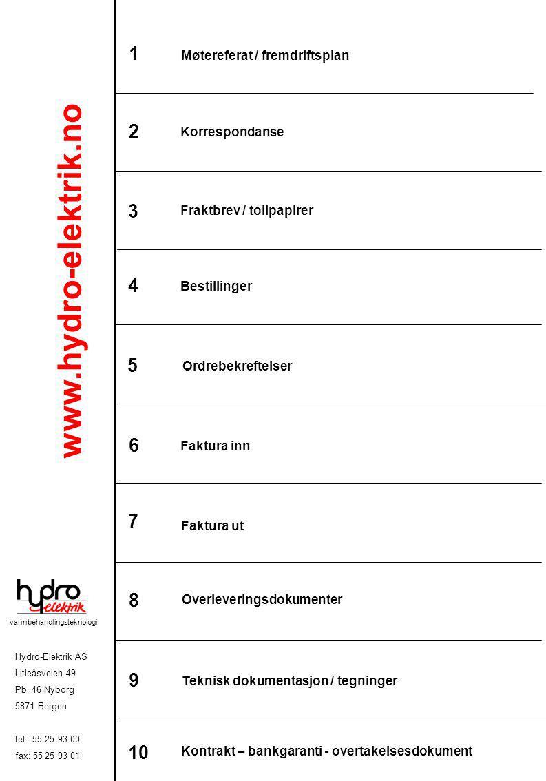1 Møtereferat / fremdriftsplan. 2. Korrespondanse. 3. Fraktbrev / tollpapirer. www.hydro-elektrik.no.