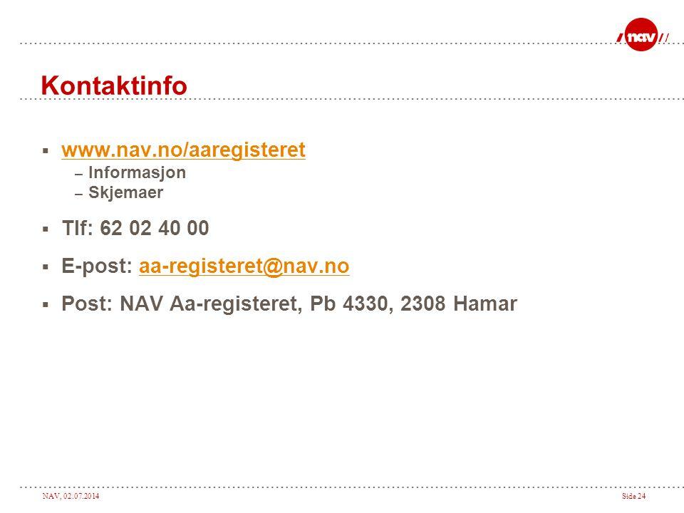 Kontaktinfo www.nav.no/aaregisteret Tlf: 62 02 40 00