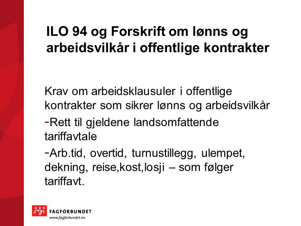 ILO 94 og Forskrift om lønns og arbeidsvilkår i offentlige kontrakter
