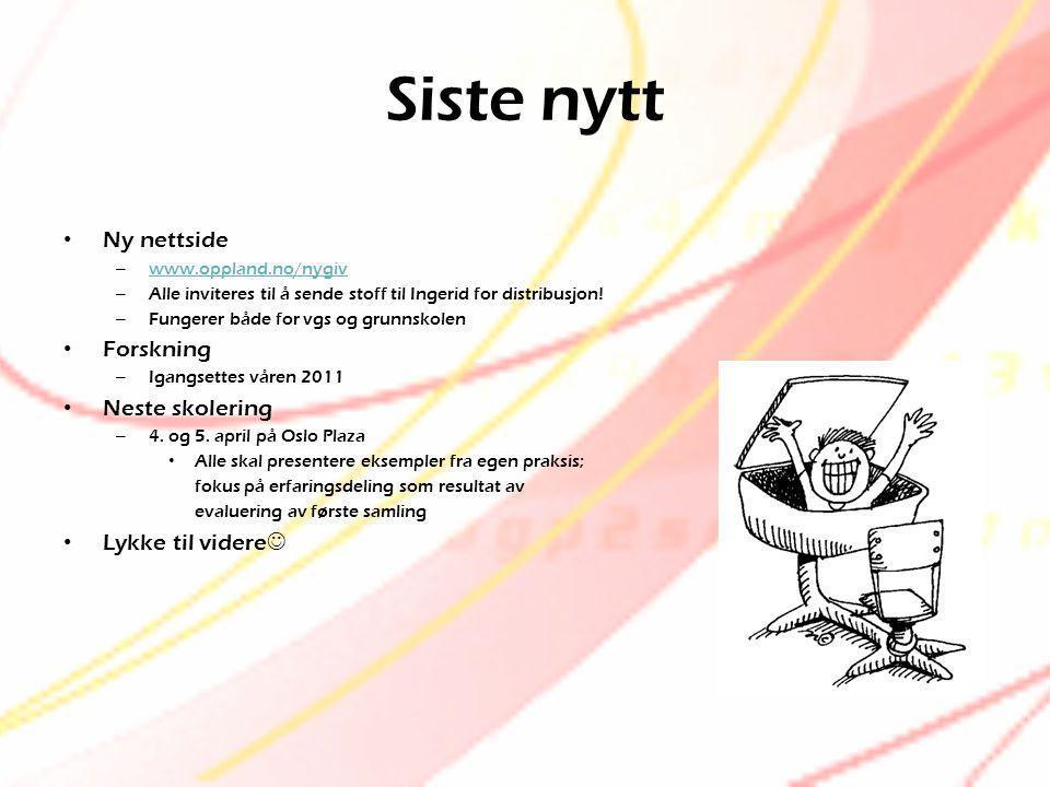 Siste nytt Ny nettside Forskning Neste skolering Lykke til videre