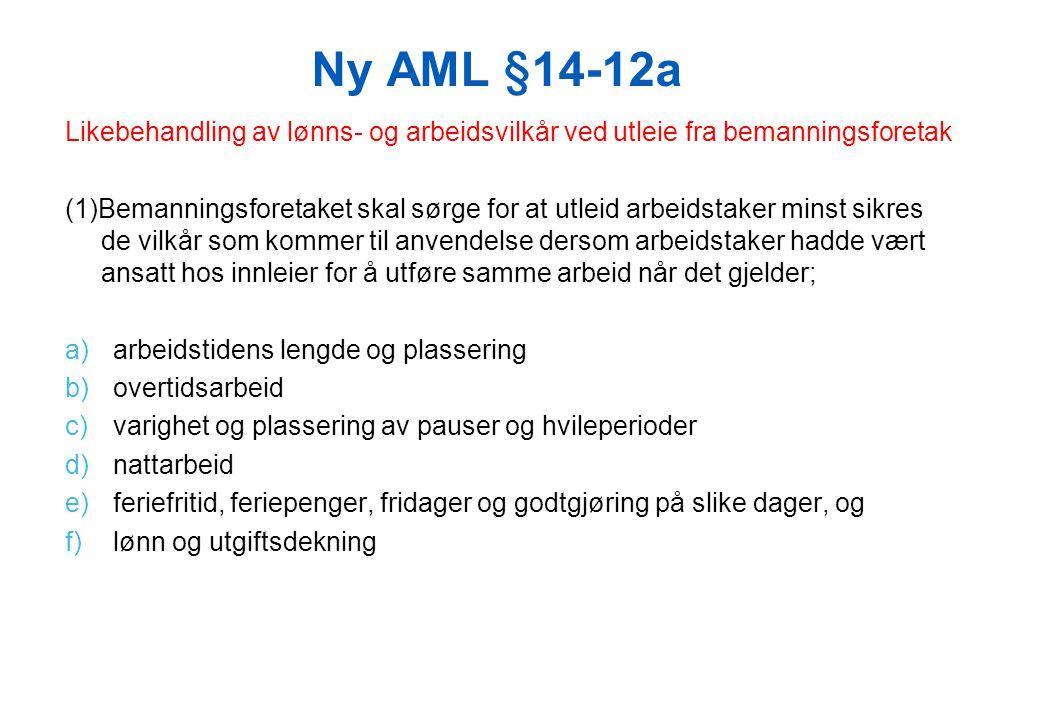 Ny AML §14-12a Likebehandling av lønns- og arbeidsvilkår ved utleie fra bemanningsforetak.