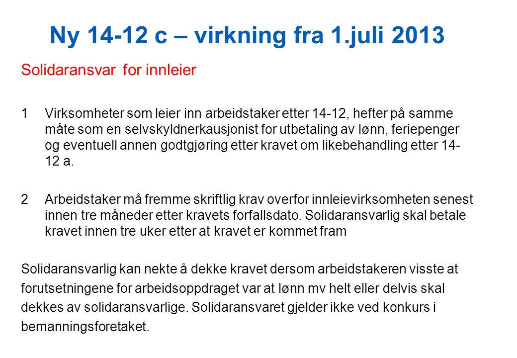 Ny 14-12 c – virkning fra 1.juli 2013