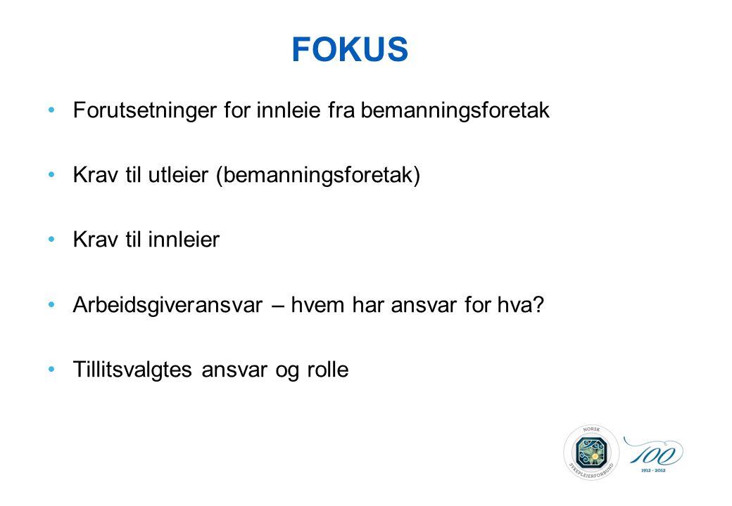 FOKUS Forutsetninger for innleie fra bemanningsforetak