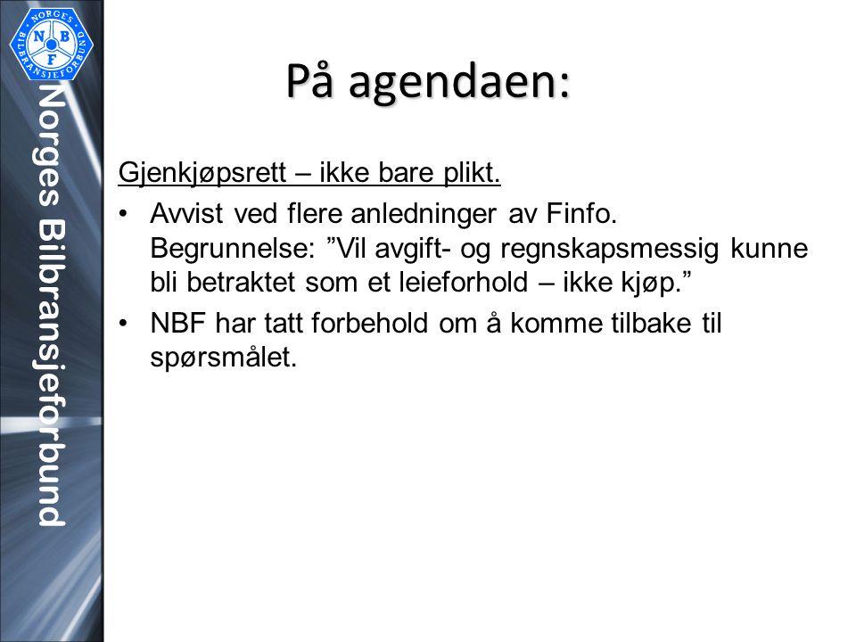 På agendaen: Norges Bilbransjeforbund Gjenkjøpsrett – ikke bare plikt.