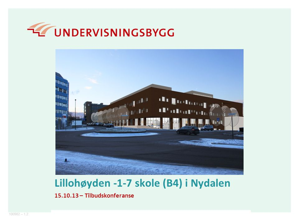 Lillohøyden -1-7 skole (B4) i Nydalen 15.10.13 – Tilbudskonferanse
