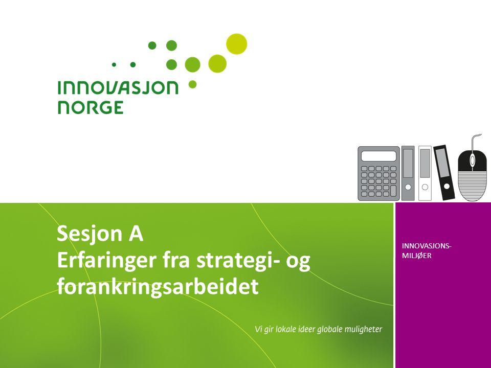 Sesjon A Erfaringer fra strategi- og forankringsarbeidet