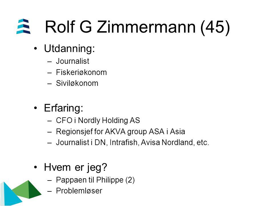 Rolf G Zimmermann (45) Utdanning: Erfaring: Hvem er jeg Journalist