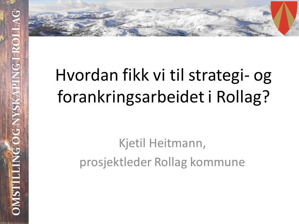 Hvordan fikk vi til strategi- og forankringsarbeidet i Rollag