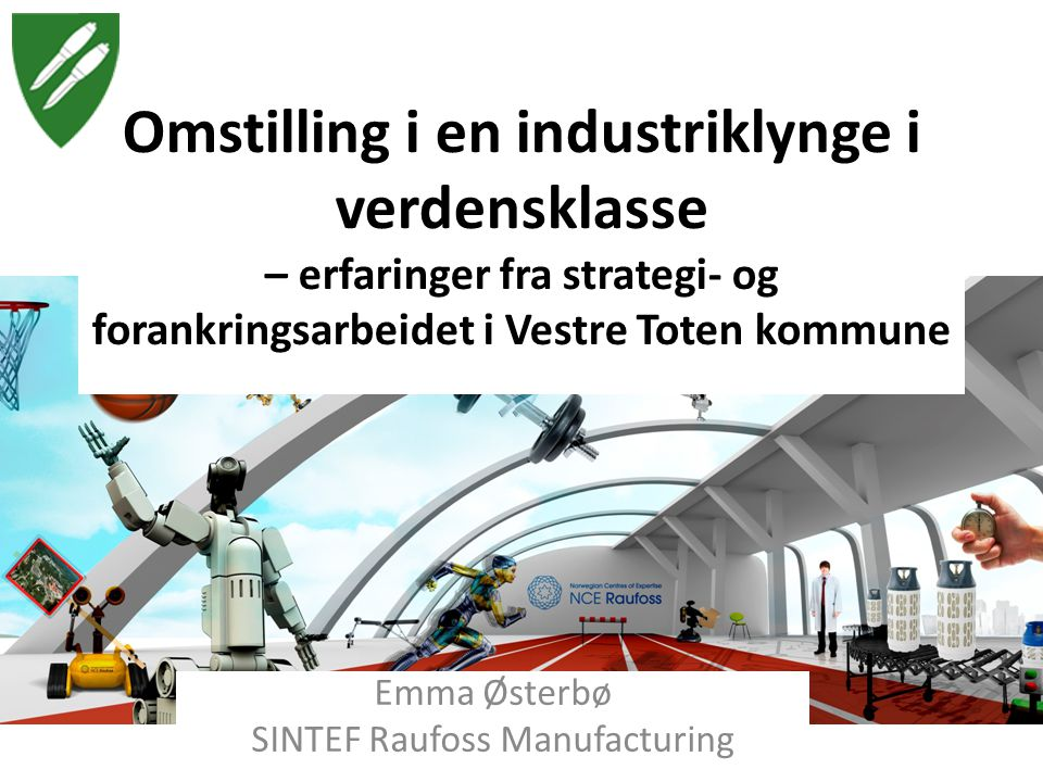 Emma Østerbø SINTEF Raufoss Manufacturing