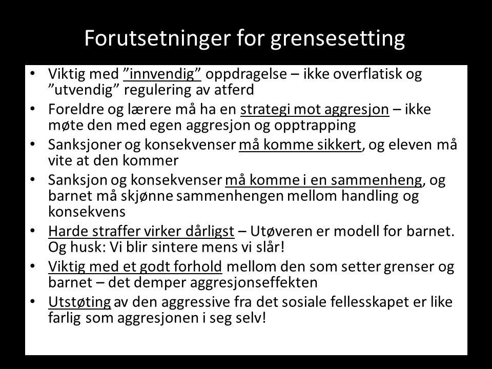 Forutsetninger for grensesetting…..