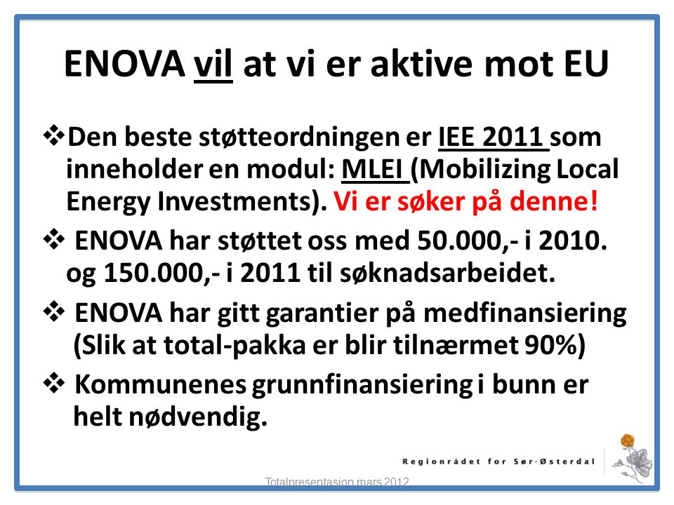 ENOVA vil at vi er aktive mot EU
