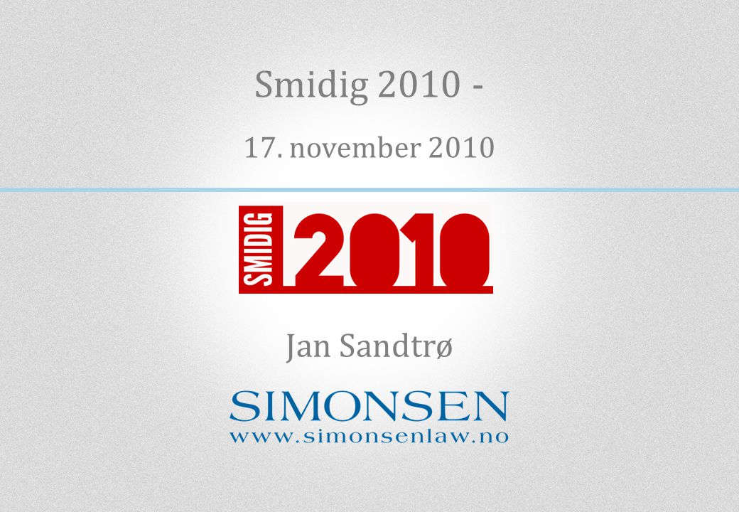 Smidig 2010 - 17. november 2010 Jan Sandtrø