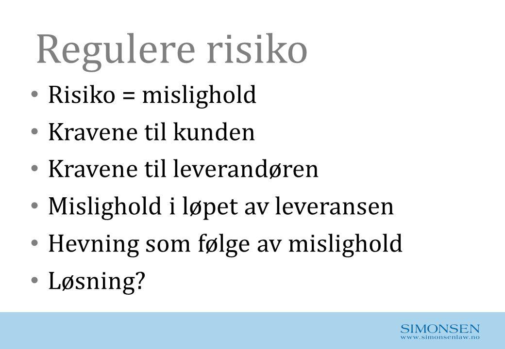 Regulere risiko Risiko = mislighold Kravene til kunden