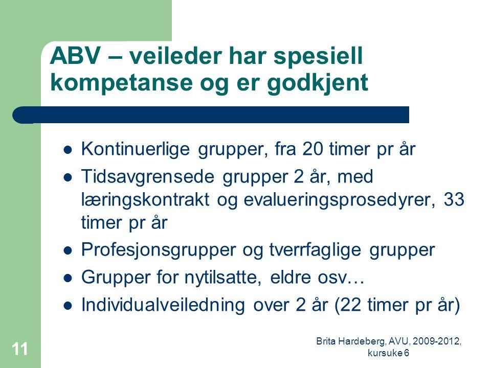 ABV – veileder har spesiell kompetanse og er godkjent