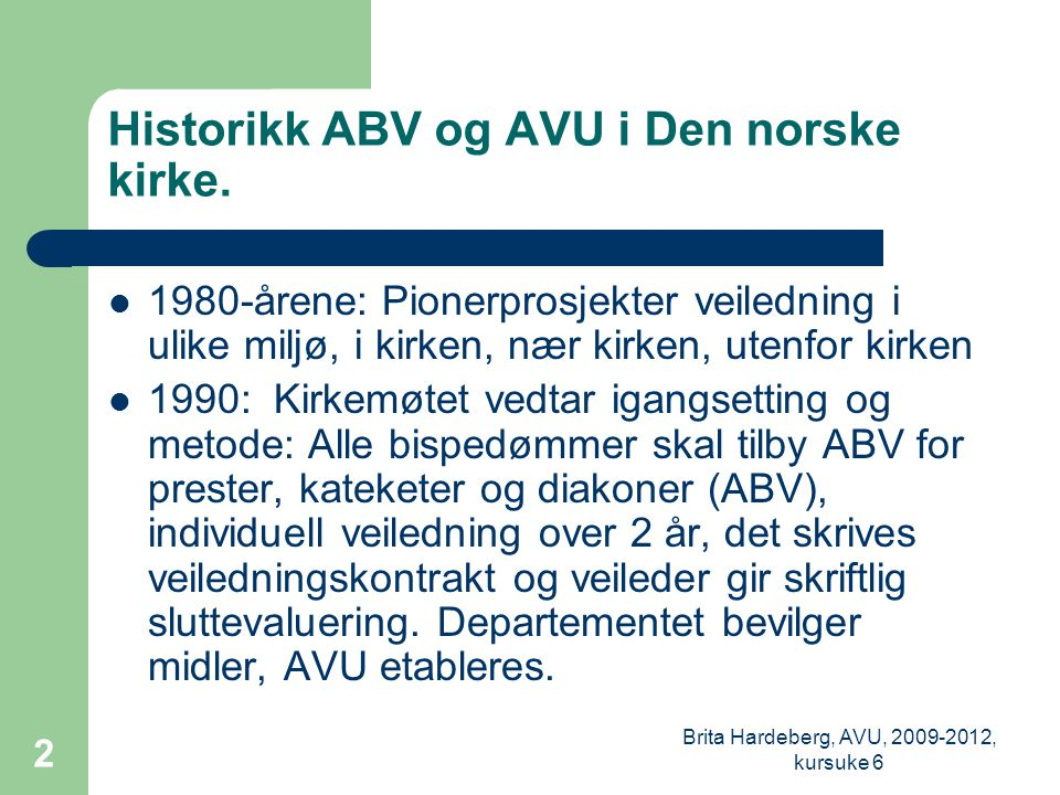 Historikk ABV og AVU i Den norske kirke.
