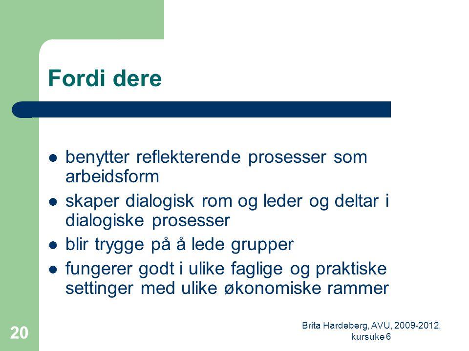 Brita Hardeberg, AVU, 2009-2012, kursuke 6