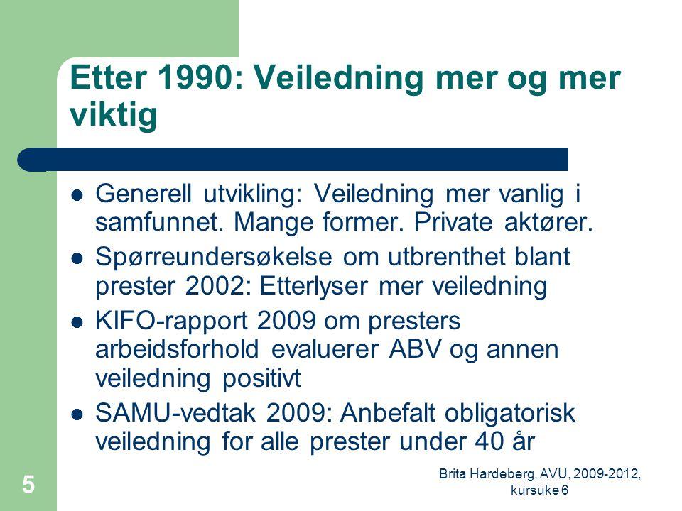 Etter 1990: Veiledning mer og mer viktig