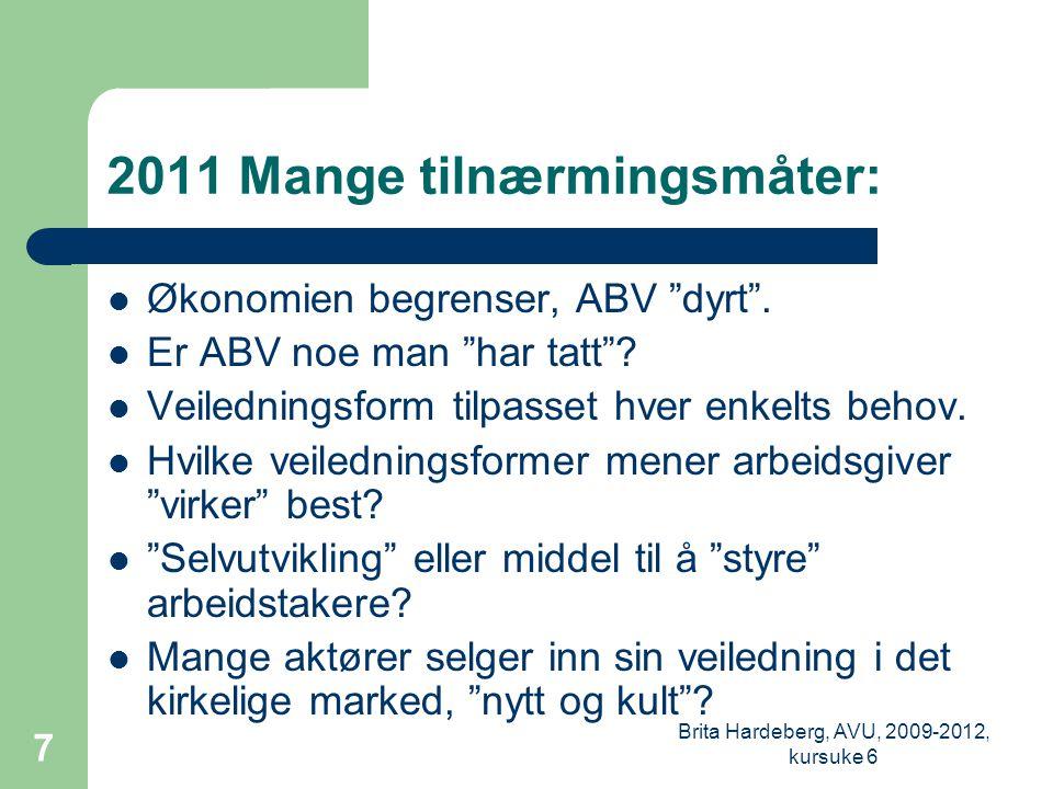 2011 Mange tilnærmingsmåter: