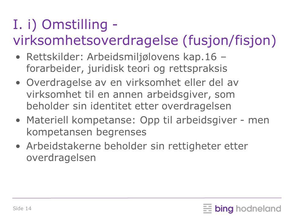 I. i) Omstilling - virksomhetsoverdragelse (fusjon/fisjon)