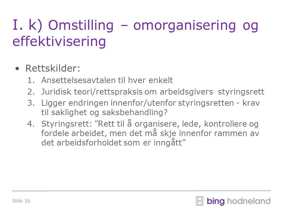 I. k) Omstilling – omorganisering og effektivisering