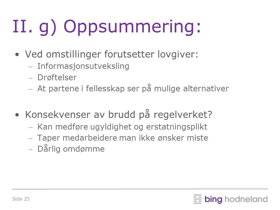 II. g) Oppsummering: Ved omstillinger forutsetter lovgiver: