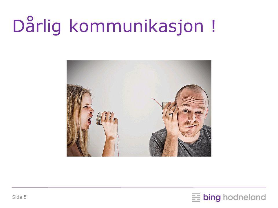 Dårlig kommunikasjon !