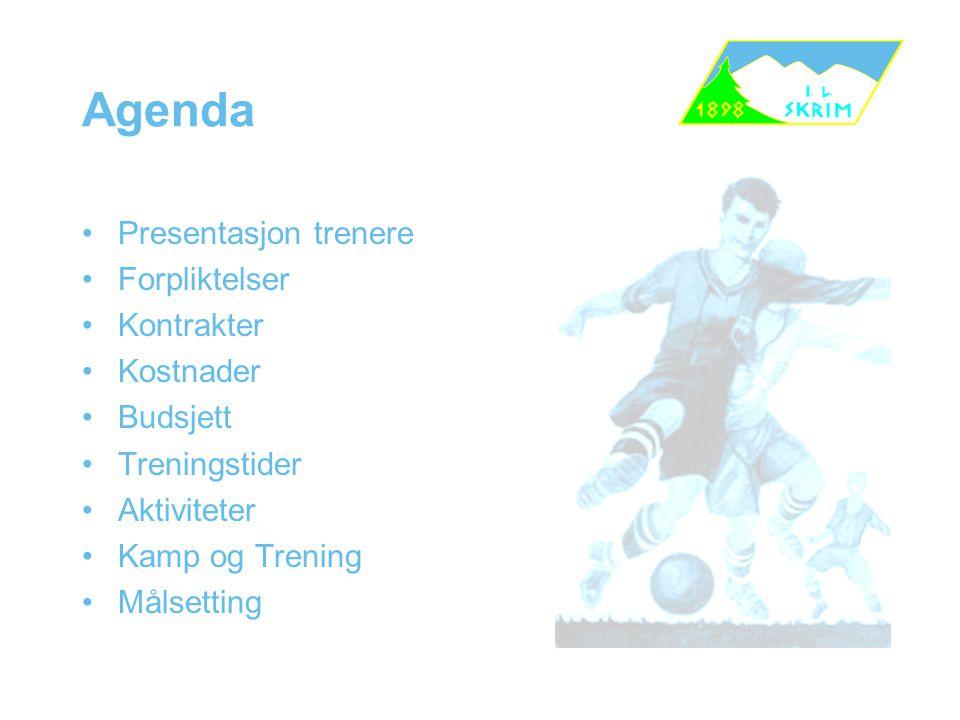 Agenda Presentasjon trenere Forpliktelser Kontrakter Kostnader