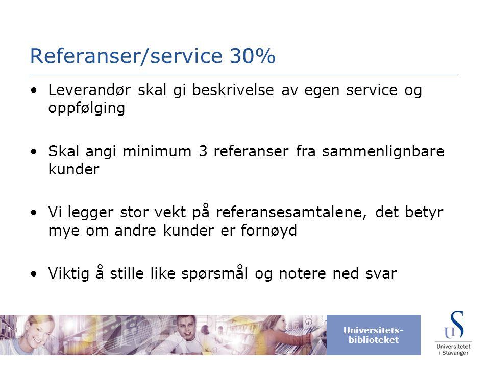 Referanser/service 30% Leverandør skal gi beskrivelse av egen service og oppfølging. Skal angi minimum 3 referanser fra sammenlignbare kunder.