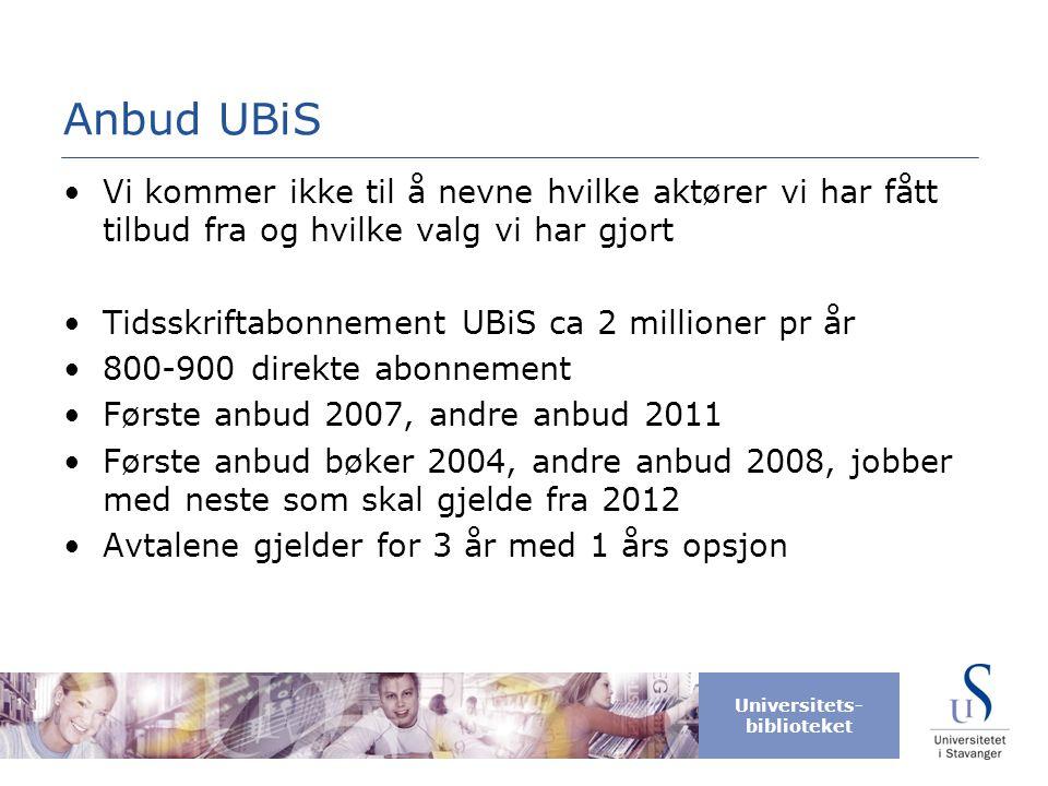 Anbud UBiS Vi kommer ikke til å nevne hvilke aktører vi har fått tilbud fra og hvilke valg vi har gjort.
