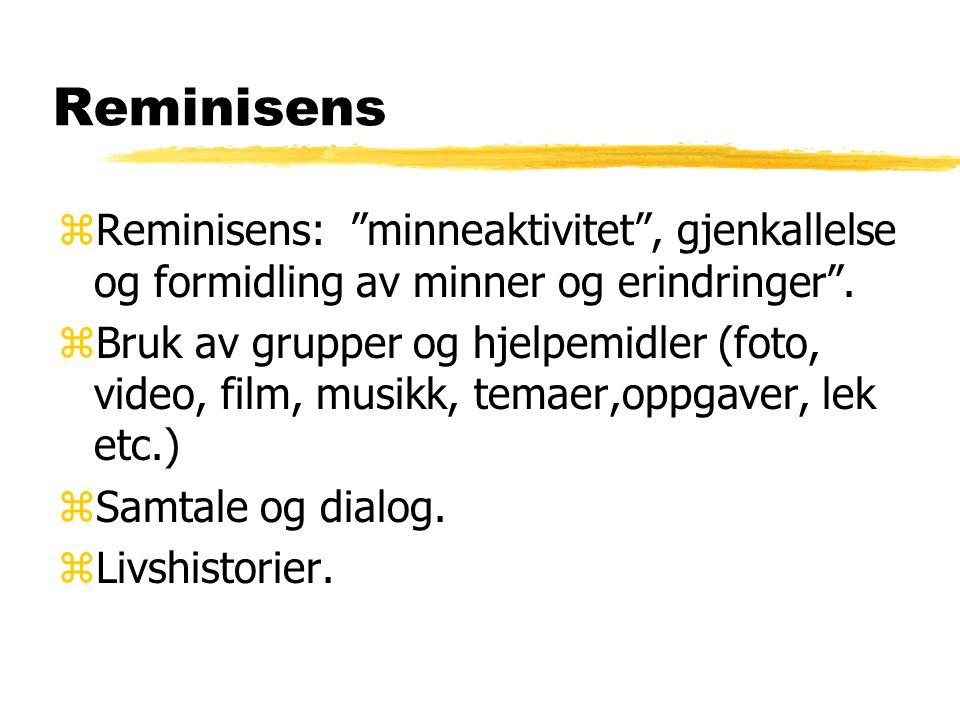 Reminisens Reminisens: minneaktivitet , gjenkallelse og formidling av minner og erindringer .