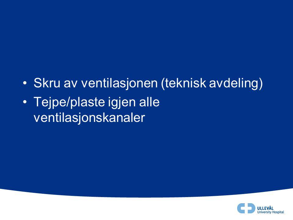 Skru av ventilasjonen (teknisk avdeling)