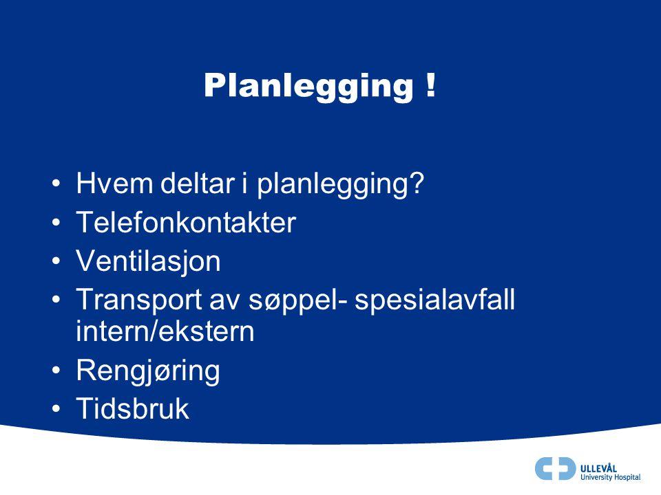 Planlegging ! Hvem deltar i planlegging Telefonkontakter Ventilasjon