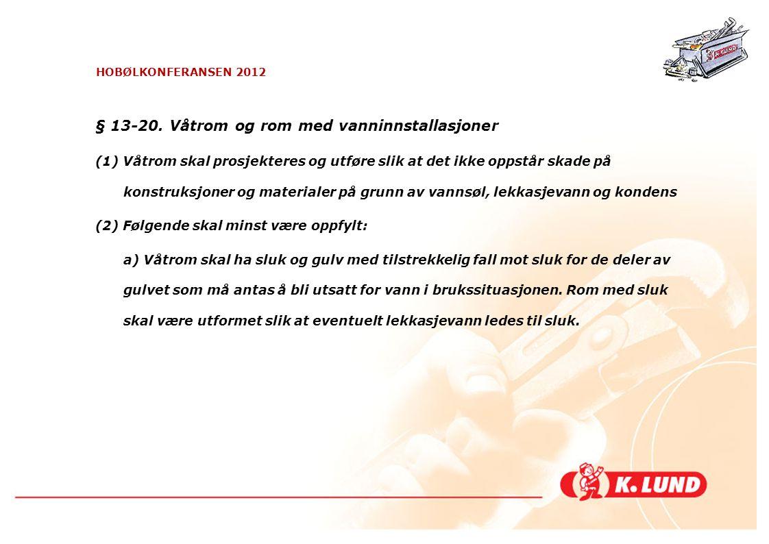 § 13-20. Våtrom og rom med vanninnstallasjoner