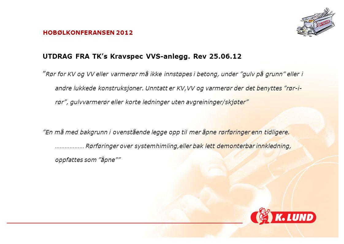 UTDRAG FRA TK's Kravspec VVS-anlegg. Rev 25.06.12