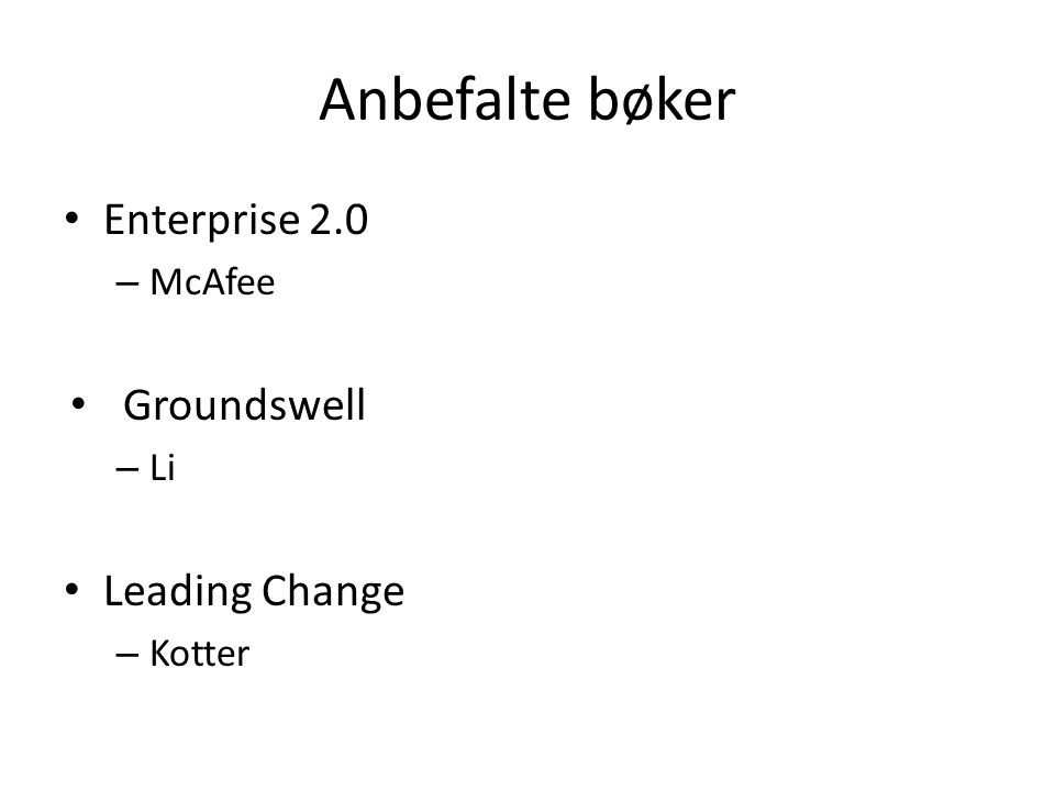Anbefalte bøker Enterprise 2.0 Groundswell Leading Change McAfee Li
