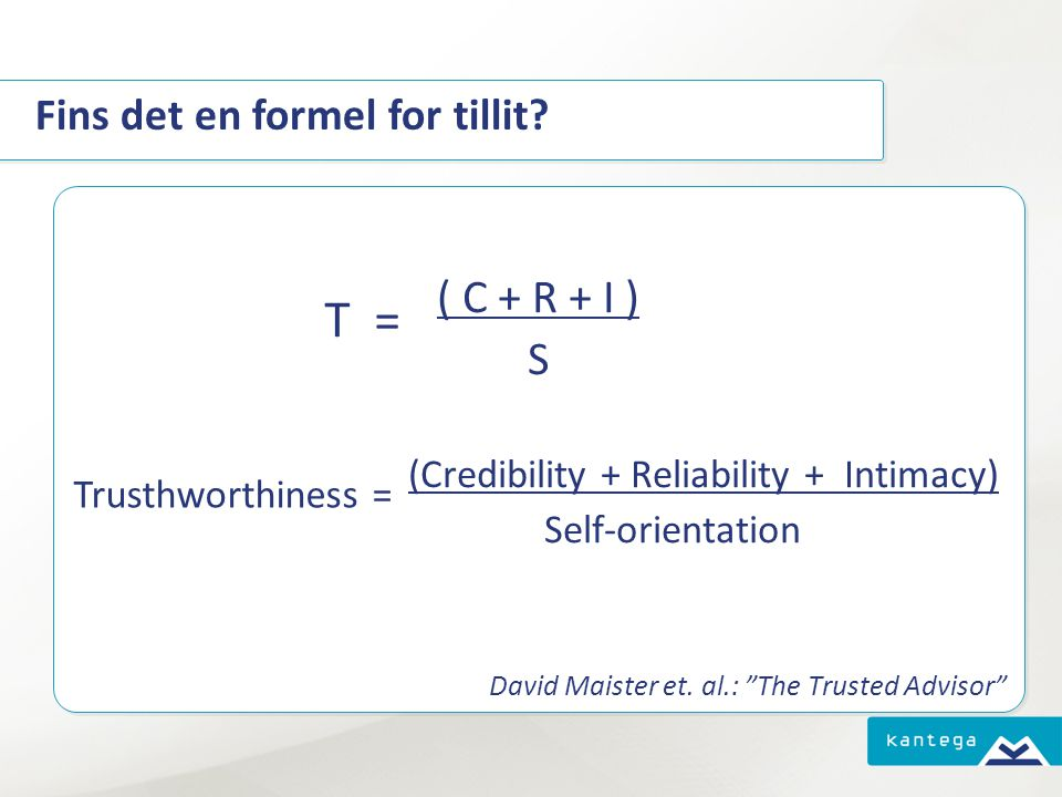 T = ( C + R + I ) S Fins det en formel for tillit Self-orientation